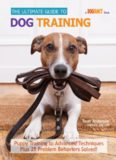 The Ultimate Guide to Dog Training: Puppy Training to Advanced Techniques plus 50 Problem Behaviors