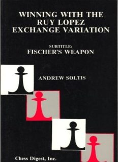 Winning with the Ruy Lopez Exchange Variation (Subtitle: Fischer's Weapon)