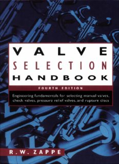 Valve selection handbook: engineering fundamentals for selecting manual valves, check valves, pressure relief valves, and rupture discs