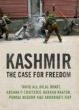 Kashmir - The Case for Freedom - Tariq Ali, Hilal Bhatt, Arundhati Roy