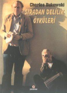 Sıradan Delilik Öyküleri - Charles Bukowski