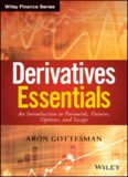 Derivatives Essentials: An Introduction to Forwards, Futures, Options and Swaps
