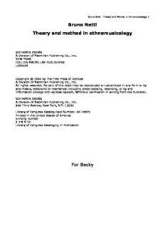 Bruno Nettl Theory and method in ethnomusicology For Becky