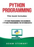 Python Programming.  Python Programming for Beginners, Python Programming for Intermediates