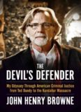 The Devil's Defender: My Odyssey Through American Criminal Justice from Ted Bundy to the Kandahar