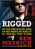 Rigged LP: The True Story of an Ivy League Kid Who Changed the World of Oil, from Wall Street