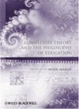 Complexity Theory and the Philosophy of Education (Educational Philosophy and Theory Special Issues)
