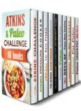 Atkins and Paleo Challenge Box Set 10 In 1 Paula Hess & Monique Lopez & Ingrid Watson