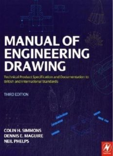 Manual of Engineering Drawing, : Technical Product Specification and Documentation to British and International Standards