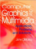 Computer Graphics and Multimedia : Applications, Problems and Solutions