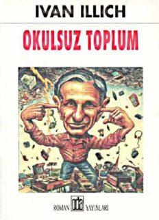 Okulsuz Toplum(Oda) - Ivan Illich