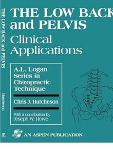 The Low Back and Pelvis - Clinical Applications; Volume in A.L. Logan Series in Chiropractic Technique - Aspen