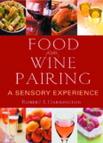 Food and Wine Pairing : A Sensory Experience