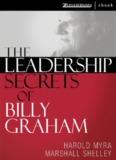 The Leadership Secrets of Billy Graham