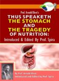 Prof. Arnold Ehret's Thus Speaketh the Stomach and the Tragedy of Nutrition: Introduced and Edited