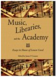 Music, Libraries, and the Academy: Essays in Honor of Lenore Coral