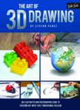 The Art of 3D Drawing: An Illustrated and Photographic Guide to Creating Art with Three-Dimensional