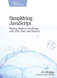 Simplifying JavaScript: Writing Modern JavaScript with ES5, ES6, and Beyond