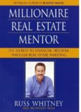 Millionaire Real Estate Mentor: Investing in Real Estate: A Comprehensive and Detailed Guide