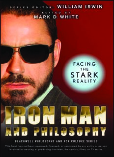 Iron Man and Philosophy: Facing the Stark Reality (The Blackwell Philosophy and Pop Culture Series)