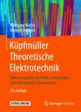 Küpfmüller Theoretische Elektrotechnik: Elektromagnetische Felder, Schaltungen und elektronische