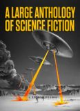 A Large Anthology of Science Fiction (Anthology)