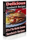 Delicious Sandwich Recipes – 379 of the World's Greatest Sandwich Recipes – World Wide Sandwich Lovers