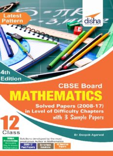 CBSE Board Class 12 Mathematics Solved Papers 2008 - 2017 in Level of Difficulty Chapters with 3 sample Papers