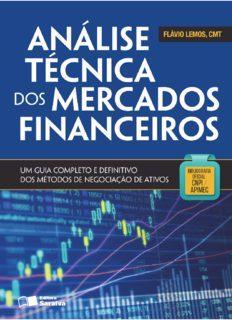 Análise técnica dos mercados financeiros: um guia completo e definitivo dos métodos de negociação de ativos