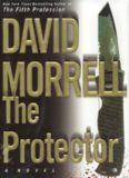 David Morrell - The Protector