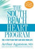 The South Beach Heart Program The 4-Step Plan that Can Save Your Life (The South Beach Diet)