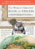 The World's Greatest Book of Useless Information: If You Thought You Knew All the Things You Didn't