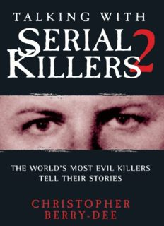 Talking With Serial Killers 2. The World's Most Evil Killers Tell Their Stories