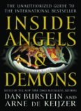 Inside Angels & Demons: The Story Behind the International Bestseller, The Unauthorized Guide to the Bestselling Novel and the Blockbuster Movie