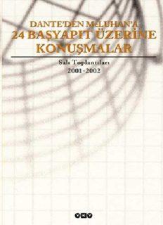 Dante'den McLuhan'a 24 Başyapıt Üzerine Konuşmalar - Salı Toplantıları 2001-2002