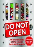 Do Not Open: An encyclopedia of the world's best-kept secrets
