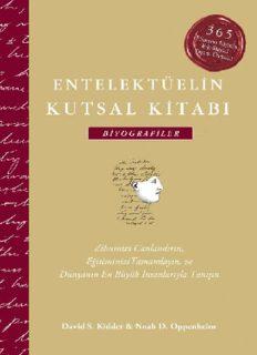 Entelektüelin Kutsal Kitabı: Biyografiler - David S. Kidder, Noah D. Oppenheim