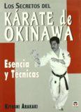 Los secretos del kárate de Okinawa. Esencia y Técnicas