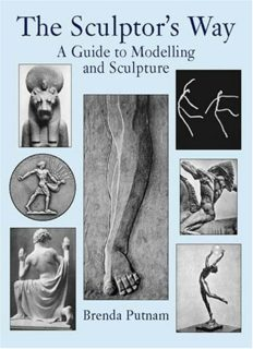 The Sculptor's Way. A Guide to Modelling & Sculpture
