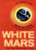 Aldiss, Brian &  Roger Penrose - White Mars