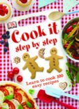 Cook it Step by Step: Learn to cook 100 Easy recipes