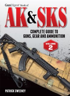 Gun Digest Book of the AK & Sks Volume II: Complete Guide to Guns, Gear and Ammunition