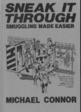 Sneak it Through - Smuggling Made Easier - Michael Connor