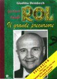 Gustavo Adolfo Rol: il grande precursore