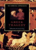 The Cambridge Companion to Greek Tragedy (Cambridge Companions to Literature)