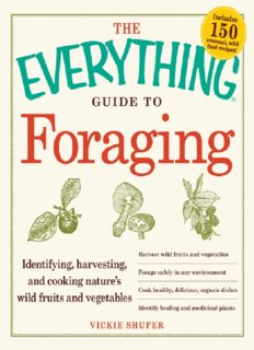 The Everything Guide to Foraging: Identifying, Harvesting, and Cooking Nature's Wild Fruits and Vegetables
