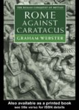 Rome Against Caratacus: The Roman Campaigns in Britain AD 48-58 (Roman Conquest of Britain)