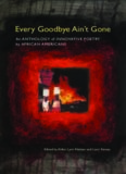 Every Goodbye Ain't Gone: An Anthology of Innovative Poetry by African Americans (Modern