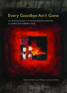 Every Goodbye Ain't Gone: An Anthology of Innovative Poetry by African Americans (Modern and Contemporary Poetics)