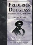 Frederick Douglass: Freedom's Voice, 1818-1845